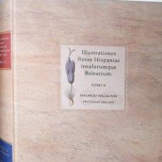 Libros: ILLUSTRATIONES FLORAE HISPANIE INSULARUMQUE BALEARIUM TOMO II. Lote 241969905