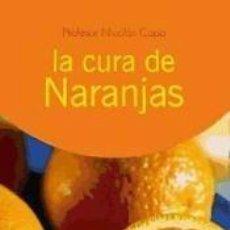 Libros: CURA DE LAS NARANJAS, LA. Lote 243828440
