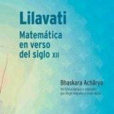 Libros: LILAVATI : MATEMÁTICA EN VERSO DEL SIGLO XII. Lote 243834660
