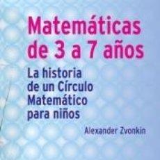 Libros: MATEMATICAS DE 3 A 7 AÑOS. LA HISTORIA DE UN CIRCULO MATEMATICO PARA NIÑOS. Lote 243834720