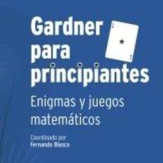 Libros: GARDNER PARA PRINCIPIANTES: ENIGMAS Y JUEGOS MATEMÁTICOS. Lote 243834790