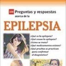 Libros: 100 PREGUNTAS Y RESPUESTAS ACERCA DE LA EPILEPSIA. Lote 244018180