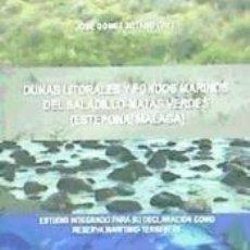 Libros: DUNAS LITORALES Y FONDOS MARINOS DEL SALADILLO-MATAS VERDES (ESTEPONA, MÁLAGA). Lote 244023990