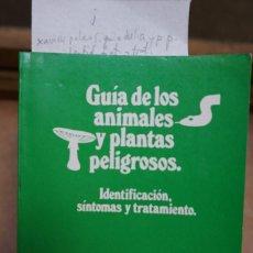 Libros: XAVIER PALAUS.GUIA DE LOS ANIMALES Y PLANTAS PELIGROSOS.IDENTIF.,SINTOMAS Y TRATAMIENTO. Lote 244121370