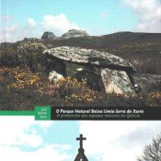 Libros: O PARQUE NATURAL BAIXA LIMIA - SERRA DO XURÉS (JOSÉ BENITO REZA) DIP. ORENSE 2021. Lote 244359325
