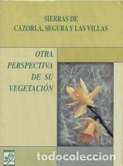 SIERRAS DE CAZORLA, SEGURA Y LAS VILLAS: OTRA PERSPECTIVA DE SU VEGETACIÓN. PASCUAL LUQUE MORENO (Libros Nuevos - Ciencias Manuales y Oficios - Ciencias Naturales)
