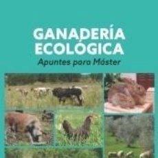 Libros: GANADERÍA ECOLÓGICA: APUNTES PARA MÁSTER. Lote 245191920