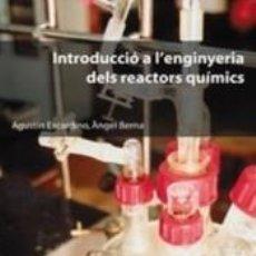 Libros: INTRODUCCIÓ A LENGINYERIA DELS REACTORS QUÍMICS. Lote 245880865