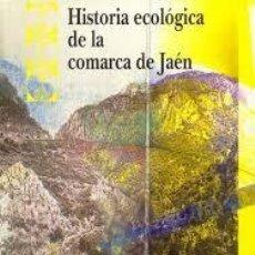 Libros: HISTORIA ECOLÓGICA DE LA COMARCA DE JAÉN. JUAN ANTONIO LÓPEZ CORDERO. Lote 246648555