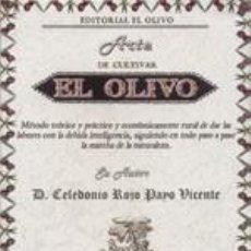 Libros: ARTE DE CULTIVAR EL OLIVO: MÉTODO TEÓRICO Y PRÁCTICO Y ECONÓMICAMENTE RURAL DE DAR LAS LABORES CON L. Lote 246650665