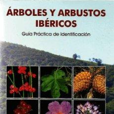 Libros: ÁRBOLES Y ARBUSTOS IBÉRICOS. GUÍA PRÁCTICA DE IDENTIFICACIÓN. RUFINO NIETO. Lote 247277995