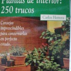 Libros: PLANTAS DE INTERIOR: 250 TRUCOS. CARLOS HERRERA. Lote 248709610