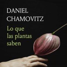 Libros: LO QUE LAS PLANTAS SABEN UN ESTUDIO DE LOS SENTIDOS EN EL REINO VEGETAL DANIEL CHAMOVITZ. Lote 251527755