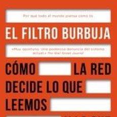 Libros: EL FILTRO BURBUJA: CÓMO LA WEB DECIDE LO QUE LEEMOS Y LO QUE PENSAMOS. Lote 253746975