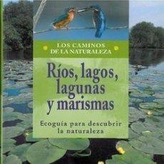 Libros: RÍOS, LAGOS, LAGUNAS Y MARISMAS. ECOGUÍA PARA DESCUBRIR LA NATURALEZA. Lote 254052455