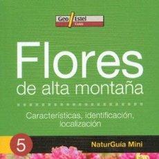 Libros: FLORES DE ALTA MONTAÑA (NATURGUÍA MINI). Lote 254210600