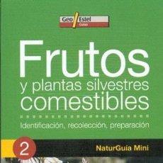 Libros: FRUTOS Y PLANTAS SILVESTRES COMESTIBLES (NATURGUÍA MINI). Lote 254211280
