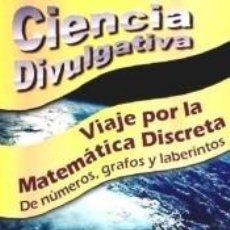 Libros: VIAJE POR LA MATEMÁTICA DISCRETA. Lote 254899965