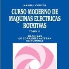 Libros: CURSO MODERNO DE MÁQUINAS ELÉCTRICAS ROTATIVAS.TOMO III. MÁQUINAS DE CORRIENTE ALTERNA ASÍNCRONAS. Lote 254914100