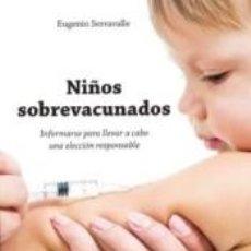 Libros: NIÑOS SOBREVACUNADOS: INFORMARSE PARA LLEVAR A CABO UNA ELECCIÓN RESPONSABLE. Lote 254914375