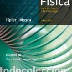 Libros: FÍSICA PARA LA CIENCIA Y LA TECNOLOGÍA. VOL. 2A: (ELECTRICIDAD Y MAGNETISMO). Lote 254914415