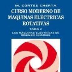Libros: CURSO MODERNO DE MÁQUINAS ELÉCTRICAS ROTATIVAS.TOMO V. Lote 254926250