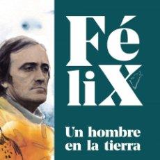 Libros: FÉLIX. UN HOMBRE EN LA TIERRA RODRÍGUEZ DE LA FUENTE, FÉLIX. LIBRO NUEVO. ODILE RODRIGUEZ.. Lote 255557960
