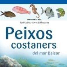 Libros: PEIXOS COSTANERS DEL MAR BALEAR. Lote 255919620