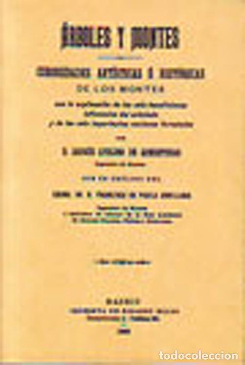 ÁRBOLES Y MONTES. CURIOSIDADES ARTÍSTICAS E HISTÓRICAS DE LOS MONTES. FACSÍMIL (Libros Nuevos - Ciencias Manuales y Oficios - Ciencias Naturales)