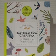 Libros: NATURALEZA CREATIVA 365 DÍAS DE VIDA MINDFULNESS JOCELYN DE KWANT. Lote 257909180