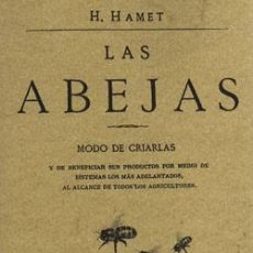 Libros: LAS ABEJAS. MODO DE CRIARLAS Y DE BENEFICIAR SUS PRODUCTOS. EDICIÓN FACSÍMIL. Lote 260170910