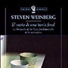 Libros: EL SUEÑO DE UNA TEORÍA FINAL. WEINBERG, STEVEN. Lote 260739165