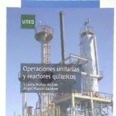 Libros: OPERACIONES UNITARIAS Y REACTORES QUÍMICOS. Lote 261365745
