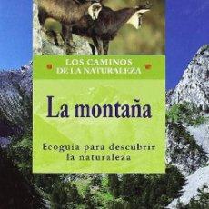 Libros: LA MONTAÑA: ECOGUIA PARA DESCUBRIR LA NATURALEZA. Lote 261846325