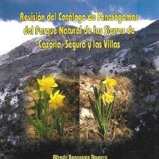 Libros: REVISIÓN DEL CATÁLOGO DE FANERÓGAMAS DEL PARQUE NATURAL DE LAS SIERRAS DE CAZORLA, SEGURA Y VILLAS. Lote 261854235