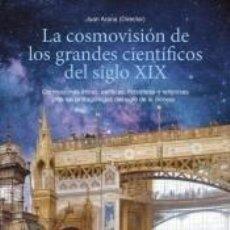 Libros: LA COSMOVISIÓN DE LOS GRANDES CIENTÍFICOS DEL SIGLO XIX. Lote 262539345