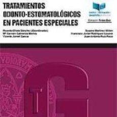 Libros: TRATAMIENTOS ODONTO-ESTOMATOLÓGICOS EN PACIENTES ESPECIALES. Lote 262567010