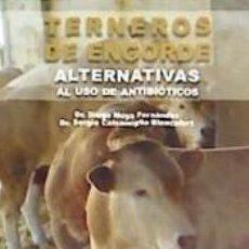 Libros: TERNEROS DE ENGORDE: ALTERNATIVAS AL USO DE ANTIBIÓTICOS. Lote 262572260