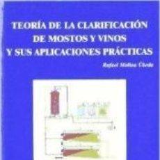 Libros: TEORIA DE LA CLARIFICACIÓN DE MOSTOS Y VINOS Y SUS APLICACIONES PRÁCTICAS. Lote 262572310