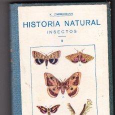 Livros: HISTORIA NATURAL INSECTOS MARIPOSAS,ETC.DE K.ZIMMERMANN - GASSO HNOS. (EDICION ANTIGUA) TOMO XII. Lote 262607125