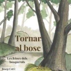 Libros: TORNAR AL BOSC. Lote 262727450