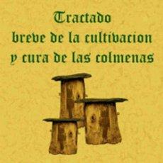 Libros: TRATADO BREVE DE LA CULTIVACIÓN Y CURA DE LAS COLMENAS. FACSÍMIL. Lote 262786230