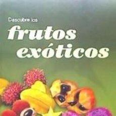Libros: DESCUBRE LOS FRUTOS EXÓTICOS. Lote 262874900