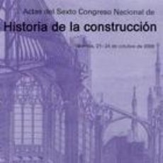 Libros: ACTAS VI CONGRESO NACIONAL Hª CONSTRUCCIÓN (2 VOLS.). Lote 262904155