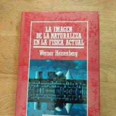Libros: B. DIVULGACIÓN CIENTÍFICA MUY INTERESANTE *PRECINTADO* N°12 LA IMAGEN DE LA NATURALEZA HEISENBERG. Lote 263049865