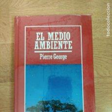 Libros: B. DIVULGACIÓN CIENTÍFICA MUY INTERESANTE *PRECINTADO* N° 33 EL MEDIO AMBIENTE PIERRE GEORGE. Lote 263055280