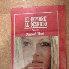 Libros: B. DIVULGACIÓN CIENTÍFICA MUY INTERESANTE *PRECINTADO* N° 59 EL HOMBRE AL DESNUDO DESMOND MORRIS. Lote 263086685