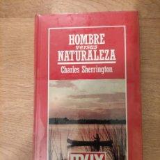 Libros: B. DIVULGACIÓN CIENTÍFICA MUY INTERESANTE *PRECINTADO* N° 26 HOMBRE VERSUS NATURALEZA SHERRINGTON. Lote 263087285