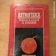 Libros: B. DIVULGACIÓN CIENTÍFICA MUY INTERESANTE *PRECINTADO* N° 40 ASTROFÍSICA ARTICULOS LA RECHERCHE. Lote 263093635
