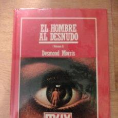 Libros: B. DIVULGACIÓN CIENTÍFICA MUY INTERESANTE *PRECINTADO* N° 51 EL HOMBRE AL DESNUDO DESMOND MORRIS. Lote 263093825